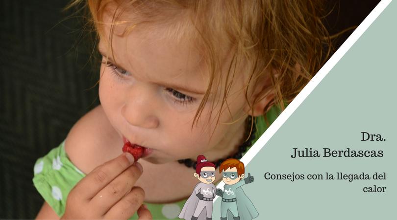 Dra. Julia Berdascas nos da unos consejos con la llegada del calor