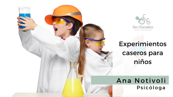 Experimientos caseros para niños; Ana Notivoli